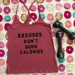 Excuse don't burn calories workout tank